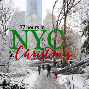 Travel: 72 Hours in New York City at Christmas (with kids)