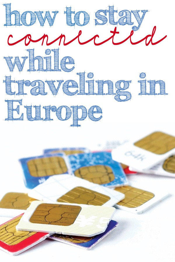 how to stay connected whle traveling in europe