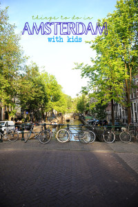 Things to do in Amsterdam, Netherlands : Family Vacation Ideas