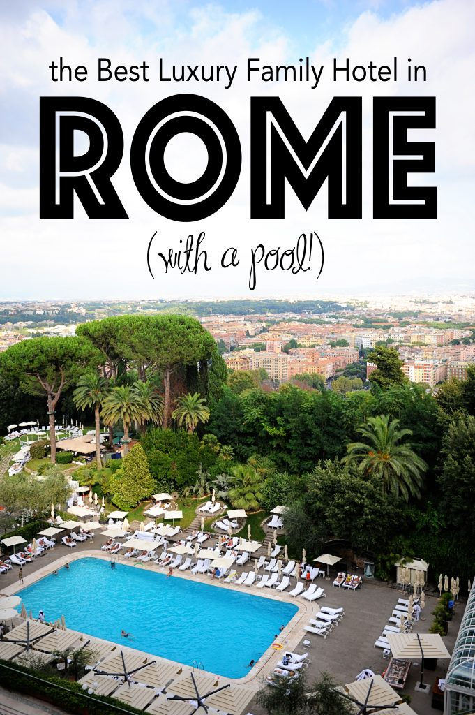 The Best Luxury Family Hotel in Rome with a Swimming Pool : Where to Stay in Rome