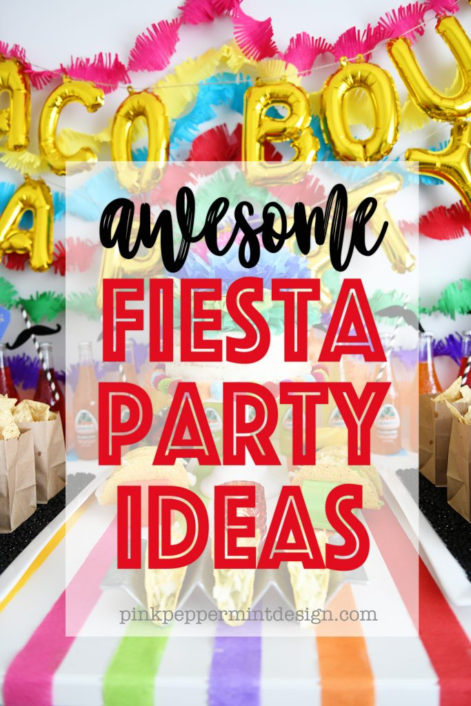 Awesome fiesta party ideas